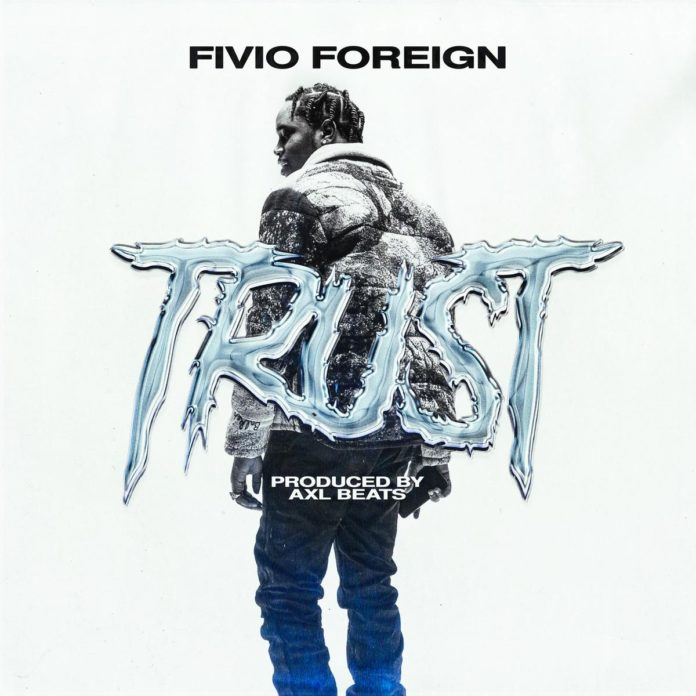 Trust - Fivio Foreign Produced by axl beats