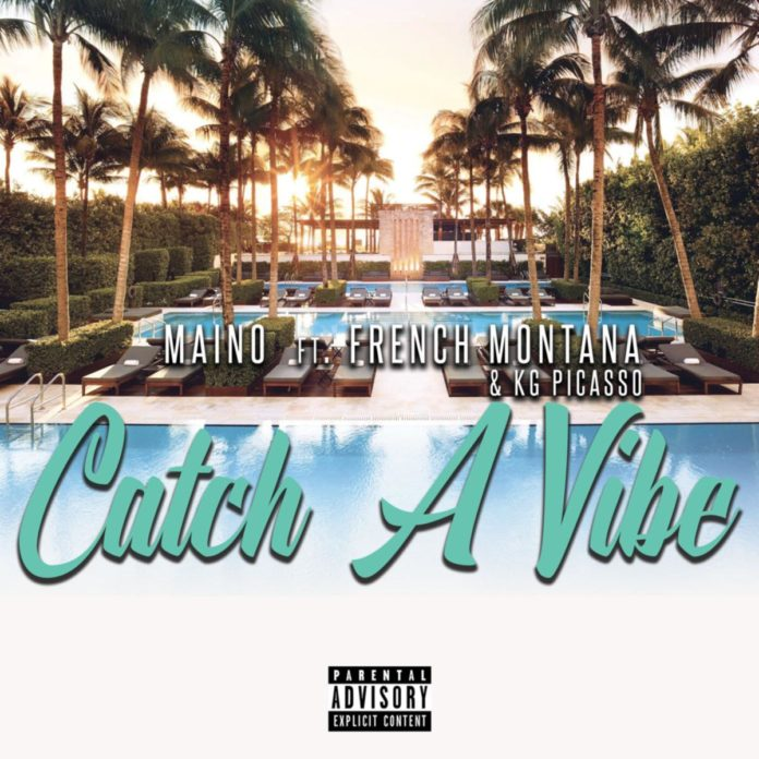 Catch A Vibe - Maino Feat. French Montana & KG Picasso