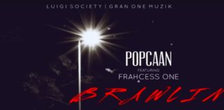 Brawlin - Popcaan Feat. Frahcess One