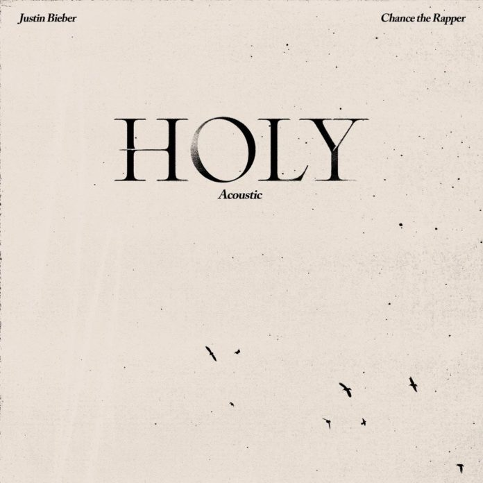 Holy (Acoustic) - Justin Bieber ft. Chance The Rapper