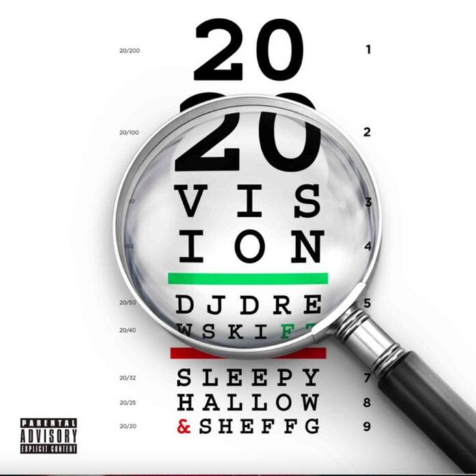 2020 Vision - DJ Drewski Feat. Sleepy Hallow & Sheff G
