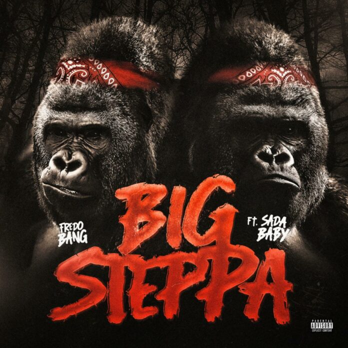 Big Steppa - Fredo Bang Feat. Sada Baby