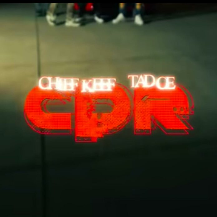 CPR - Tadoe & Chief Keef
