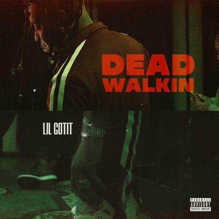 Dead Walkin - Lil Gotit