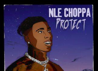 Protect - NLE Choppa