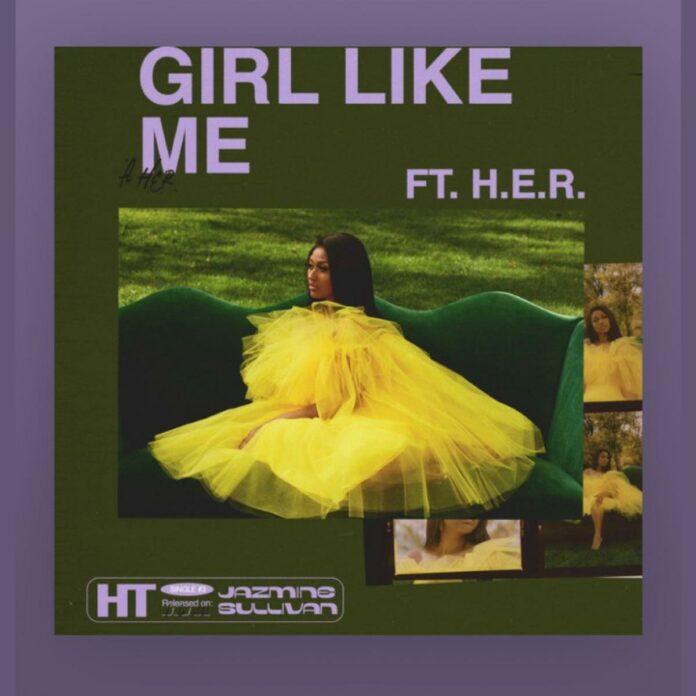 Girl Like Me - Jazmine Sullivan Feat. H.E.R.
