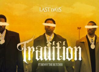 Tradition - Last Days Feat. Benny The Butcher
