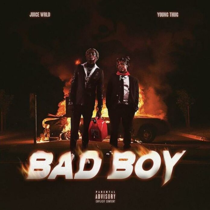 Bad Boy - Juice WRLD Feat. Young Thug