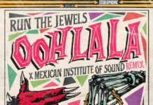 Ooh La La (Mexican Institute Of Sound Remix) - Run The Jewels Feat. Mexican Institute Of Sound & Santa Fe Klan