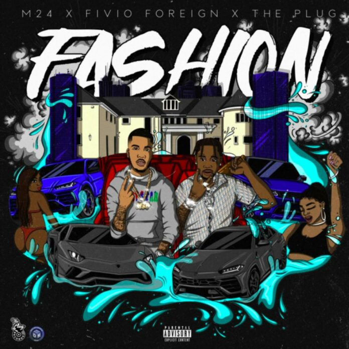 Fashion - The Plug & M24 Feat. Fivio Foreign