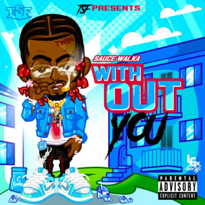 Without You - Sauce Walka