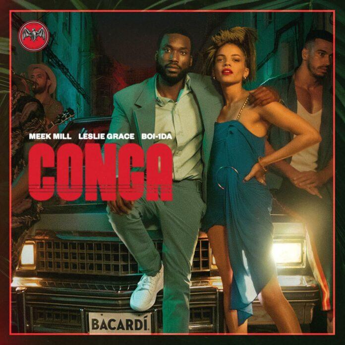 Conga - Meek Mill & Leslie Grace Produced by Boi-1da