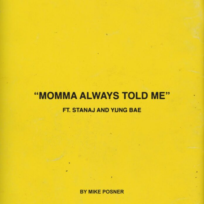 Momma Always Told Me - Mike Posner Feat. Stanaj & Yung Bae