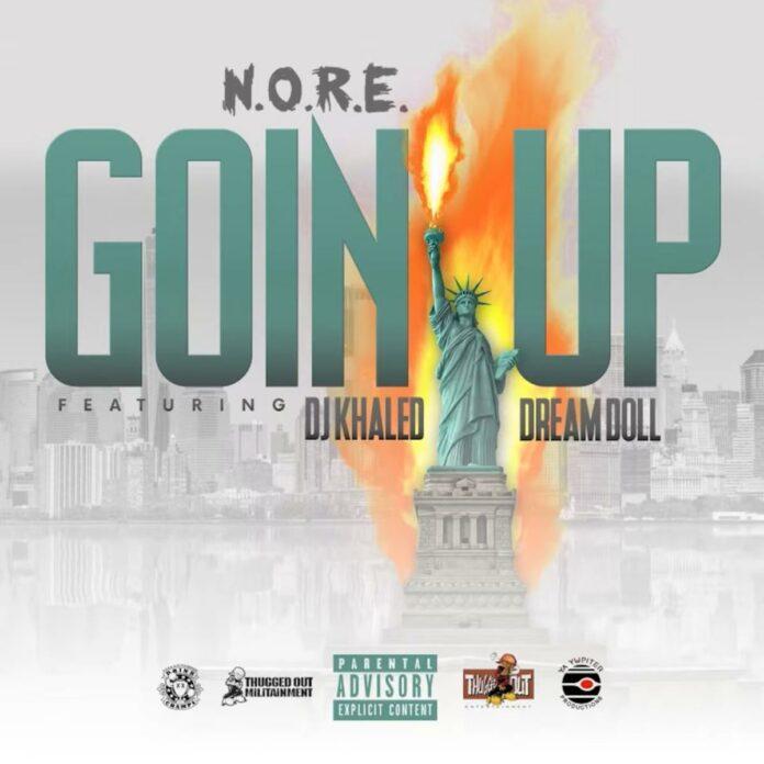 Goin Up - N.O.R.E. Feat. DreamDoll & DJ Khaled