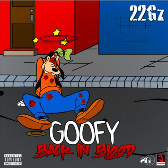 Goofy/Back On Blood - 22Gz