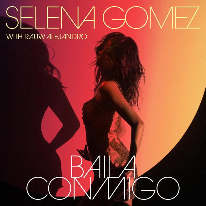 Baila Conmigo - Selena Gomez, Rauw Alejandro