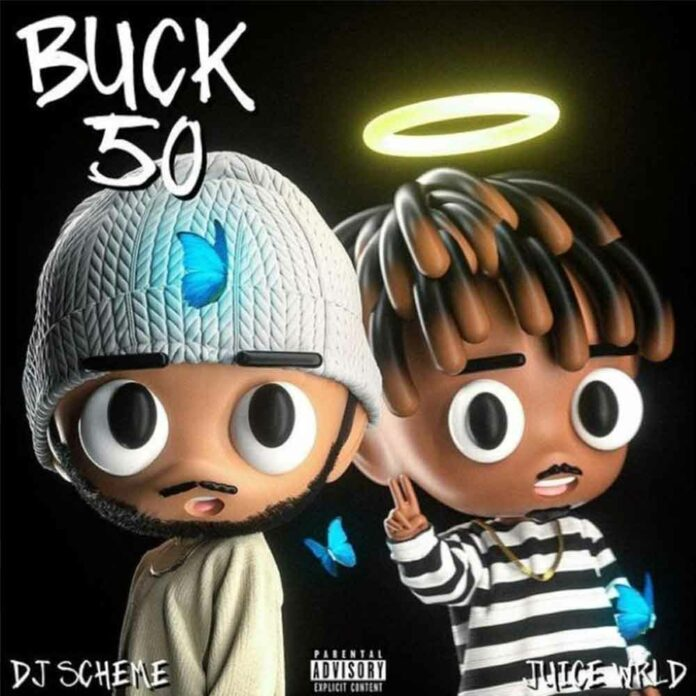 Buck 50 - DJ Scheme & Juice WRLD
