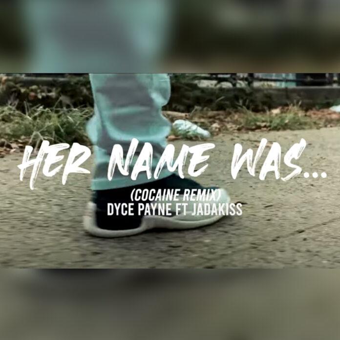 Her Name Was (Remix) - Dyce Payne Ft. Jadakiss