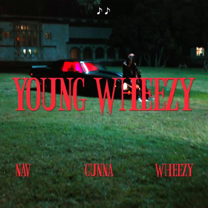 Young Wheezy - Nav ft. Gunna, Wheezy