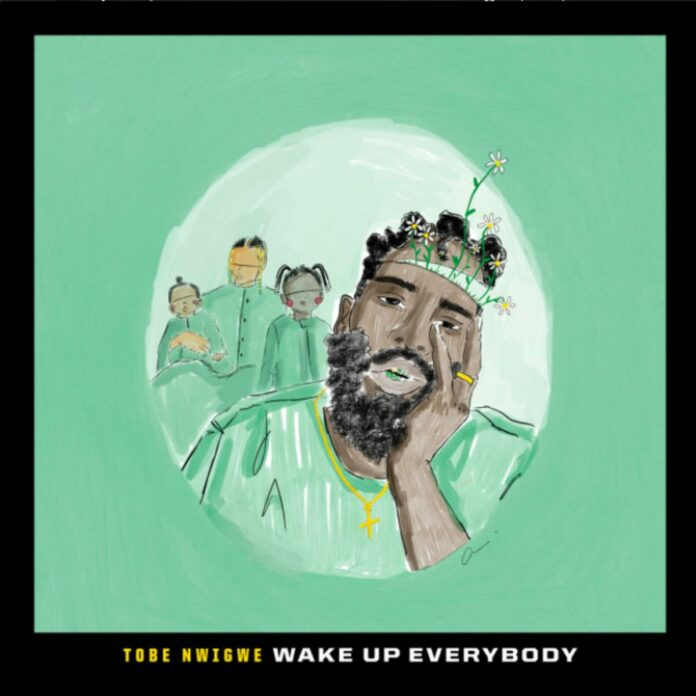Wake Up Everybody - Tobe Nwigwe