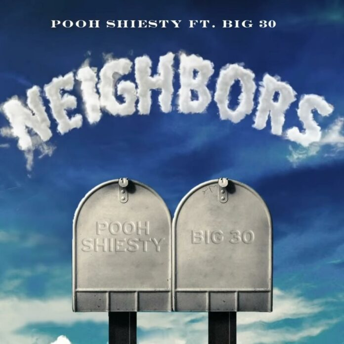 Neighbors - Pooh Shiesty Feat. BIG30