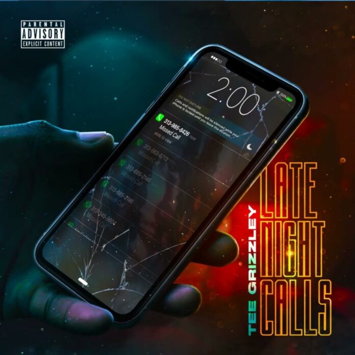 Late Night Calls - Tee Grizzley