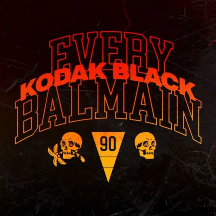 Every Balmain - Kodak Black