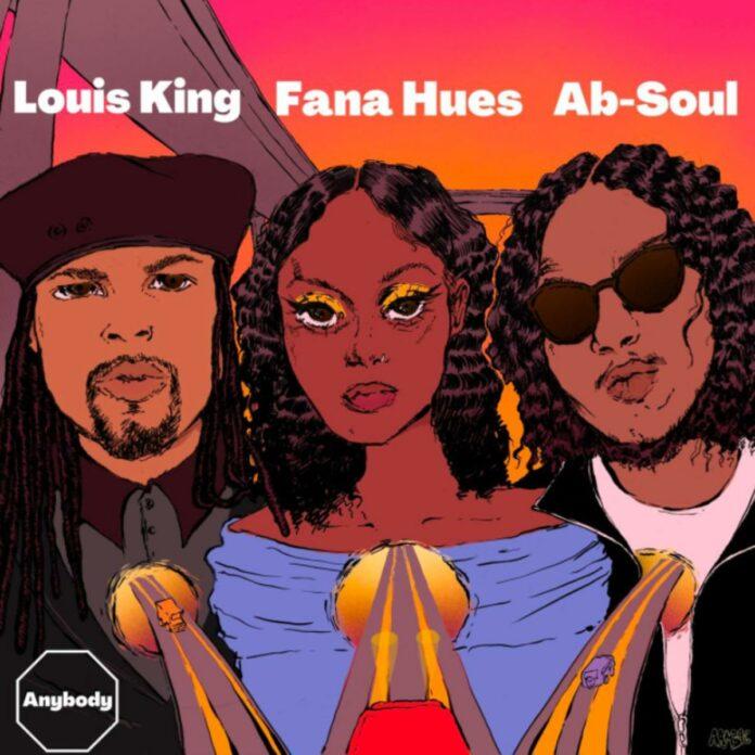 Anybody Ab-Soul, Louis King Feat. Fana Hues