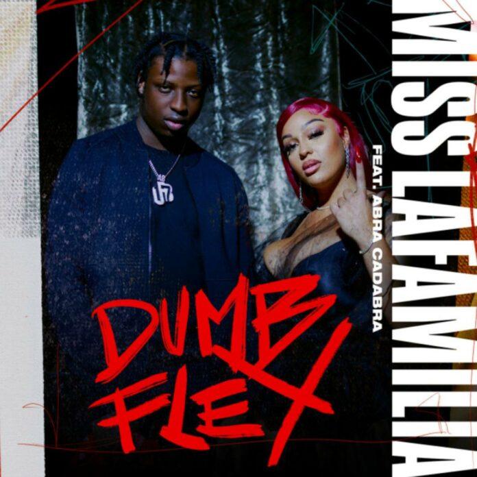 Dumb Flex (Remix) - Miss Lafamilia Feat. Abra Cadabra