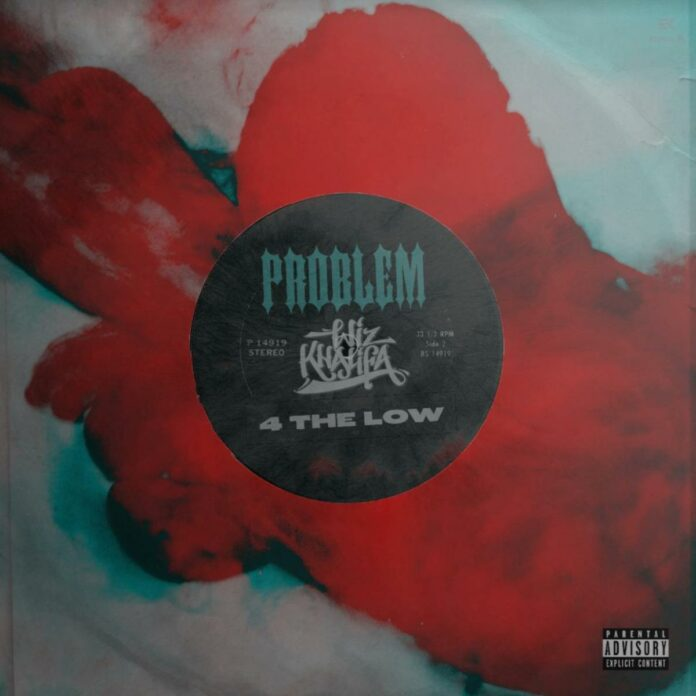 4 The Low - Problem Feat. Wiz Khalifa