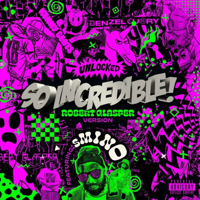 So.Incredible.pkg - Denzel Curry Feat. Robert Glasper & Smino Produced by Kenny Beats