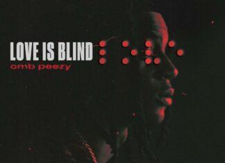 Love Is Blind - OMB Peezy