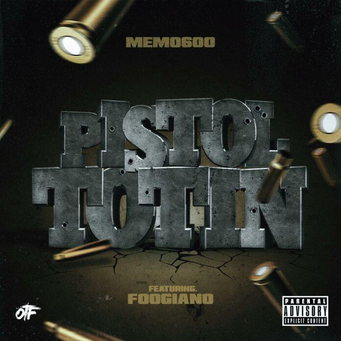 Pistol Totin - Memo600 Feat. Foogiano