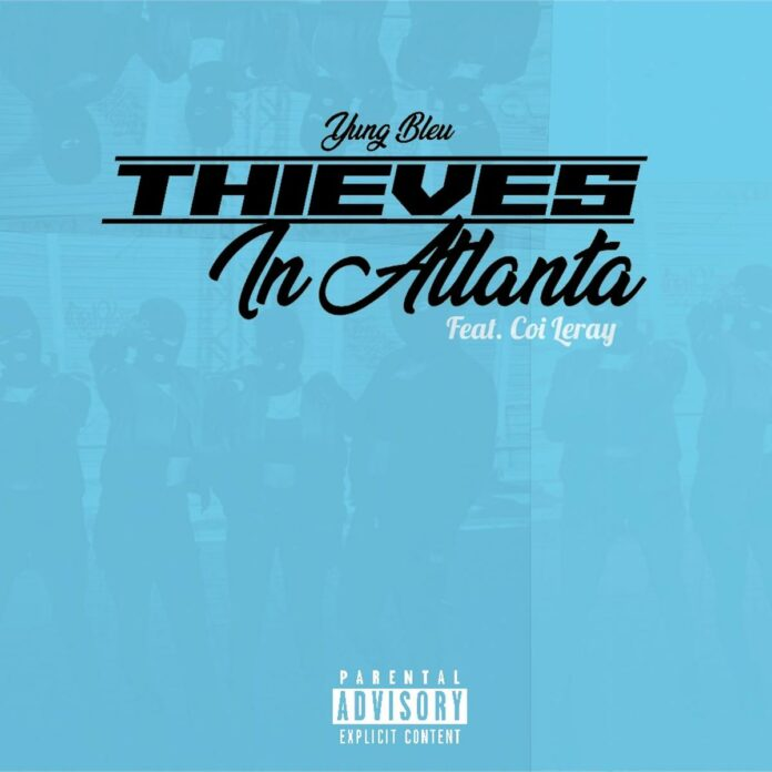 Thieves In Atlanta - Yung Bleu Feat. Coi Leray