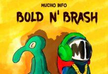 Bold N' Brash - Mucho Info
