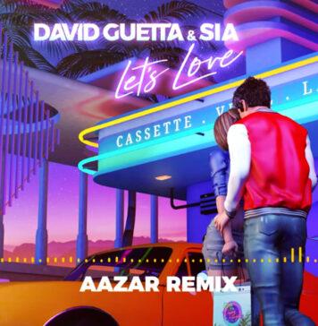 Let's Love (Aazar remix) - David Guetta & Sia