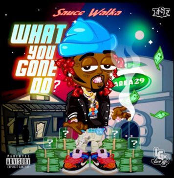 What You Gone Do - Sauce Walka