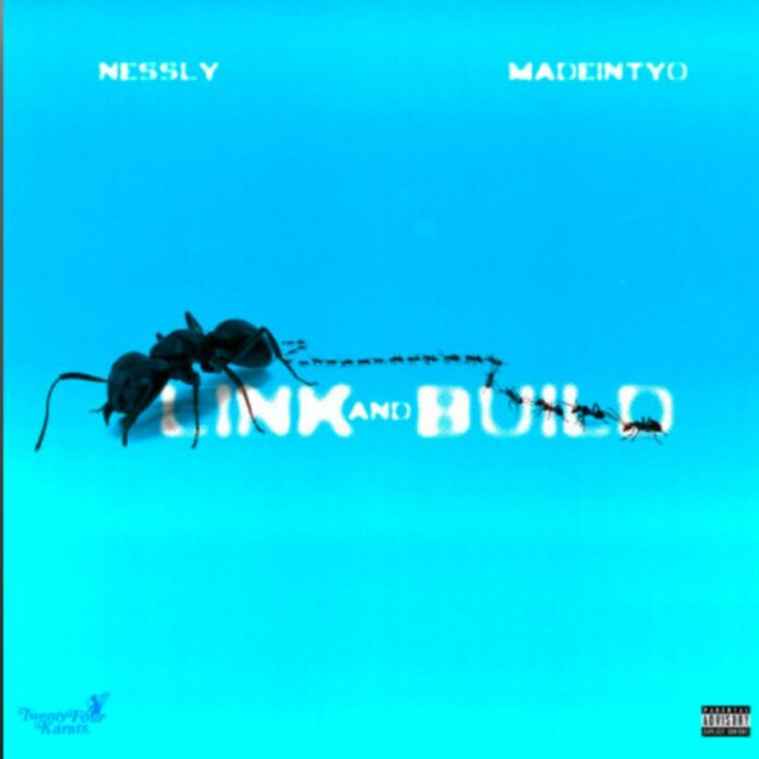 Link And Build - Nessly Feat. Madeintyo