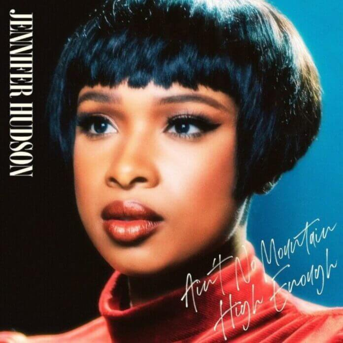 Ain't No Mountain High Enough - Jennifer Hudson