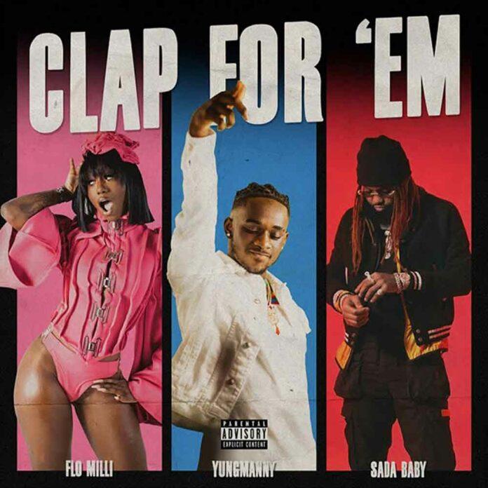 Clap For 'Em - YungManny Feat. Sada Baby & Flo Milli