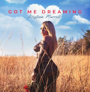 Got Me Dreaming - Kristina Murrell
