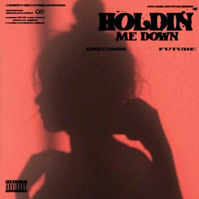 Holdin Me Down - King Combs Feat. Future