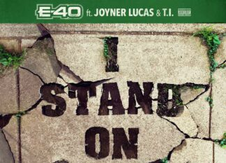 I STAND ON THAT - E-40 FT. JOYNER LUCAS & T.I.