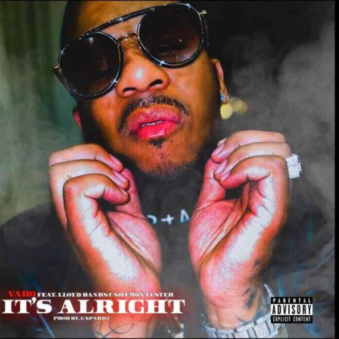 It's Alright - Vado Feat. Lloyd Banks & Shemon Luster