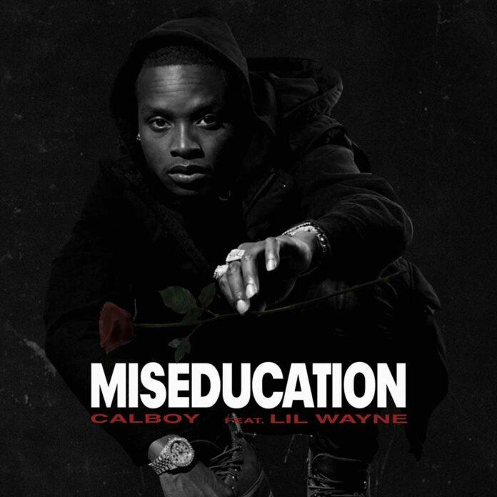 Miseducation - Calboy Feat. Lil Wayne