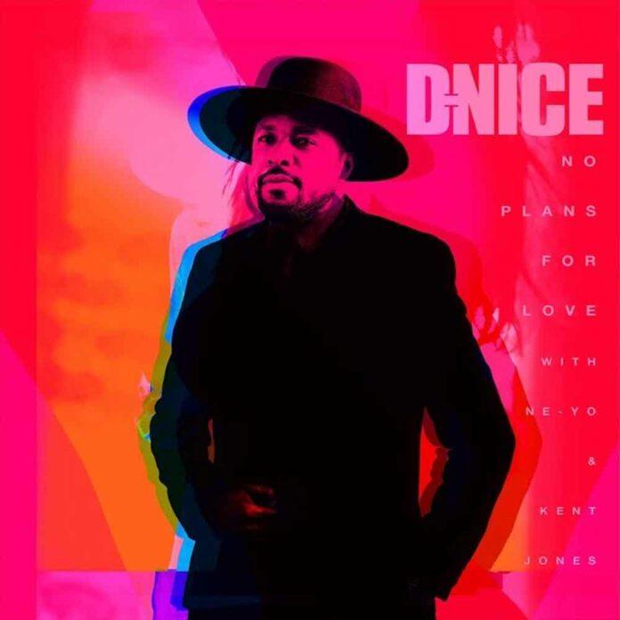 No Plans for Love - DJ D-Nice Feat. Ne-Yo & Kent Jones
