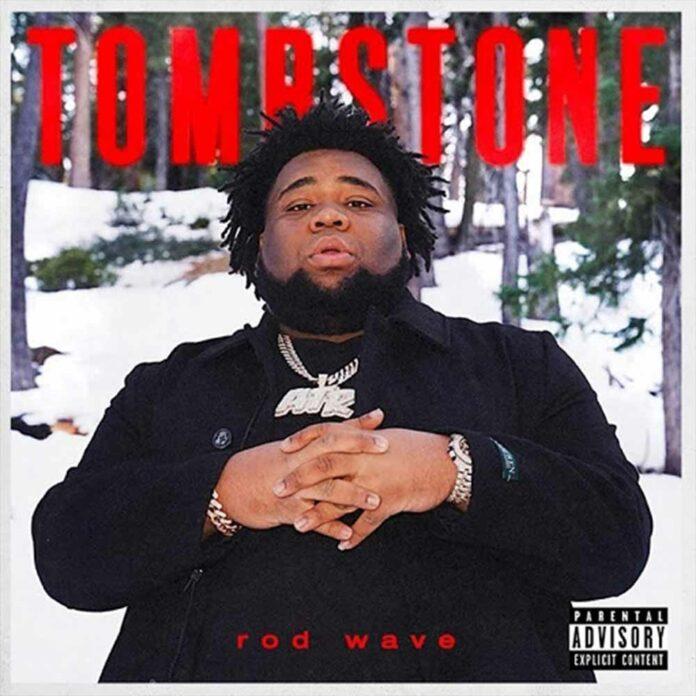 Tombstone - Rod Wave