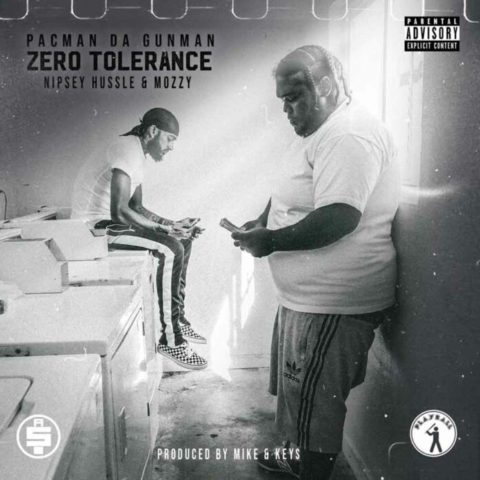 Zero Tolerance - Pacman Da Gunman Feat. Nipsey Hussle & Mozzy