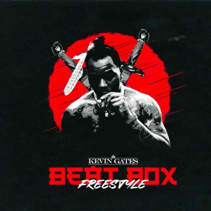 Beat Box Freestyle - Kevin Gates