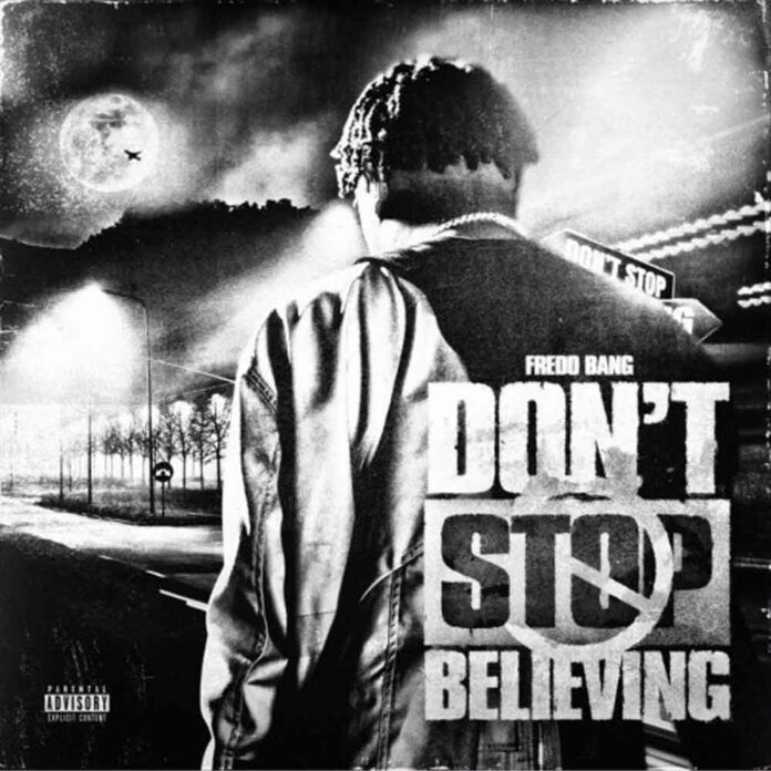 Don't Stop Believing - Fredo Bang